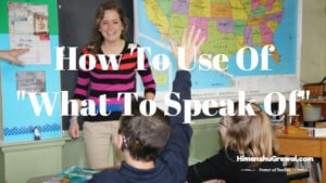 How to use of What to speak of
