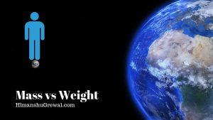 भार और द्रव्यमान (Mass and Weight) में क्या अंतर होता है?