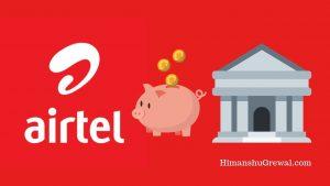 Airtel Payment Bank क्या है और अपना नया अकाउंट कैसे खोले ?